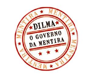 Dilma governo da mentira